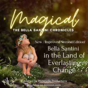 Read more about the article Second Edition of Bella Santini in the Land of Everlasting Change!