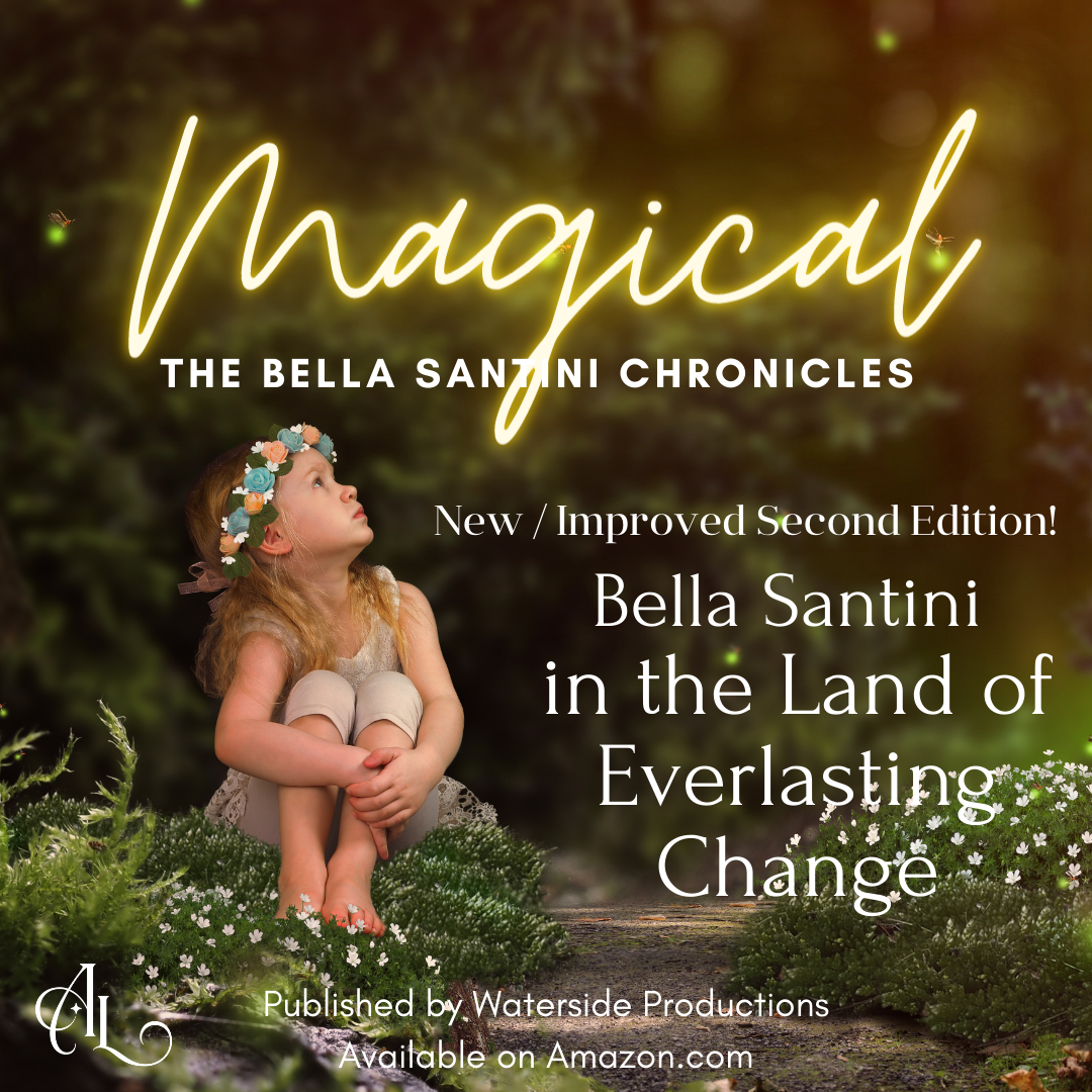 You are currently viewing Second Edition of Bella Santini in the Land of Everlasting Change!